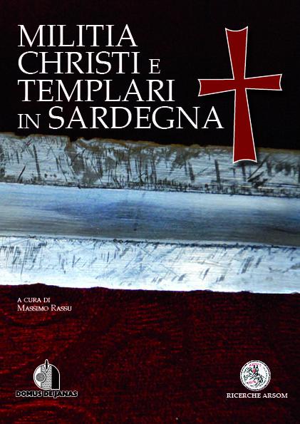 I Templari in Sardegna, ipotesi di lavoro. Intervista a Massimo Rassu